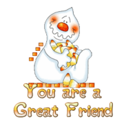 You are a Great Friend - CandyCornGhost