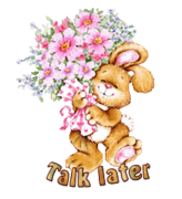 Talk later - BunnyWithFlowers