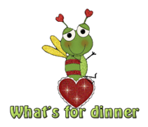 What's for dinner - BeeHeart