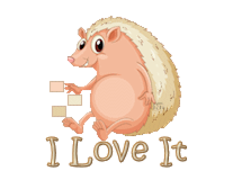 I Love It - CutePorcupine